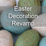 Easter Decoration Revamp