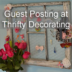Guest Posting at Thrifty Decorating