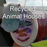 Recycled Animal Houses