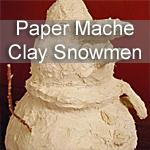 Paper Mache Clay Snowmen