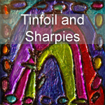 Tinfoil and Sharpies