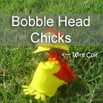 Bobble Head Chicks