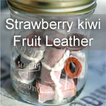 Strawberry Kiwi Fruit Leather