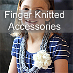 Finger Knitted Accessories