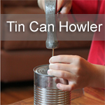 Tin Can Howler