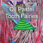 Oil Pastel Tooth Fairies