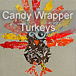 Candy Wrapper Turkeys