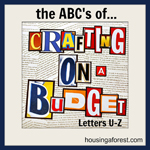 The ABC's of Crafting on a Budget – Letters U-Z