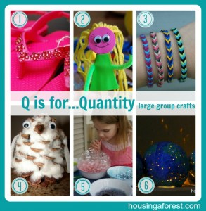Q is for...Quantity (Large Group Crafts)