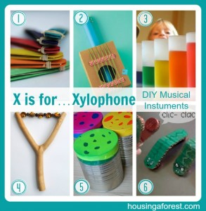 X is for…Xylophone (DIY Musical Instruments)