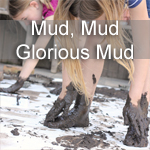 Mud, Mud, Glorious Mud