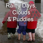 Rainy Days, Clouds and Puddles