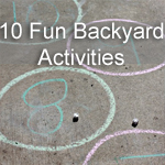 10 Fun Backyard Activities