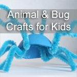 Animal and Bug Crafts for Kids