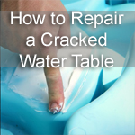 How to Repair a Cracked Water Table