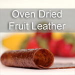 Oven Dried Fruit Leather