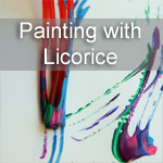 Painting with Licorice
