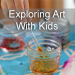Ideas for Exploring Art with Kids